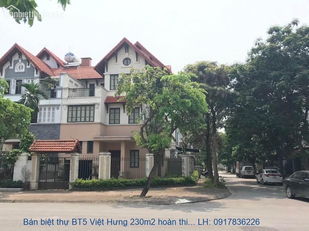 Bán biệt thự BT5 Việt Hưng 230m2 hoàn thiện lô góc giá 20tỷ