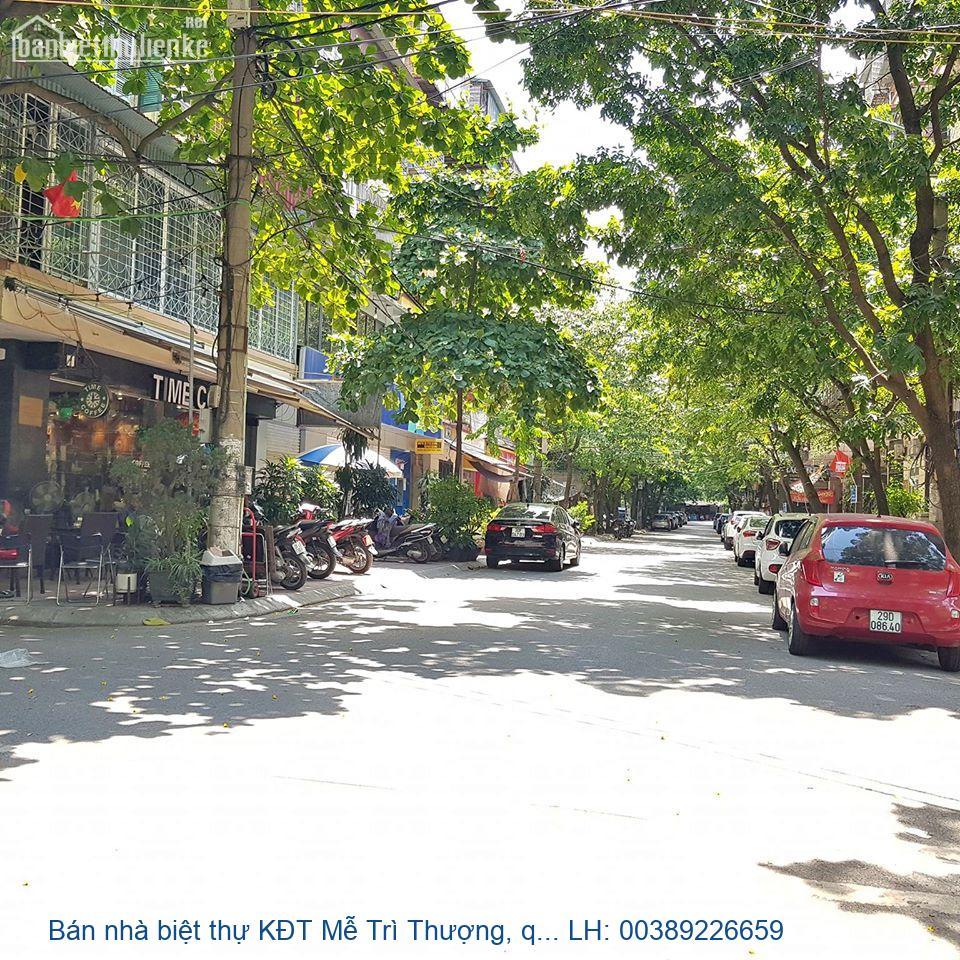 Bán nhà biệt thự KĐT Mễ Trì Thượng, quận Nam Từ Liêm 110m2 giá 14tỷ