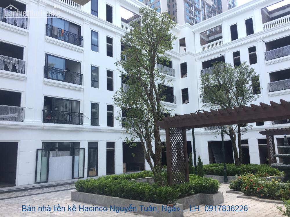 Bán nhà liền kề Hacinco Nguyễn Tuân, Ngụy Như Kon Tum 86m2x5T ĐN